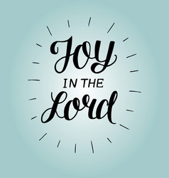 hand lettering joy in the lord with rays on blue vector image
