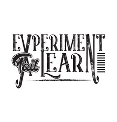 Inspiring quote and saying experiment fail learn vector