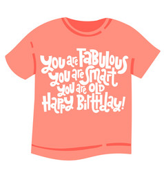Irreverent birthday t shirt with hand drawn vector