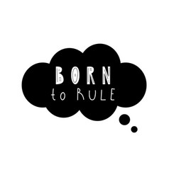 lettering quote born to rule vector image