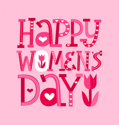 Happy women day lettering card for march 8 vector