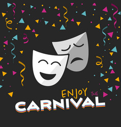 Enjoy the carnival on a black background vector