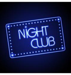 Neon sign night club vector
