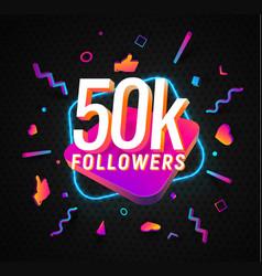 50k followers celebration in social media vector
