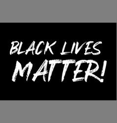 hand sketched black lives matter quote lettering vector image