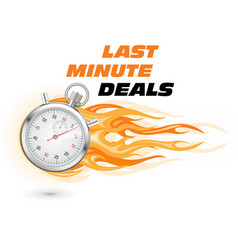 last minute deals hurry up - stopwatch in flame vector image