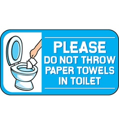 Please Dont Throw Paper Towels in the Toilet Sign vector