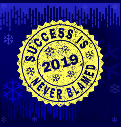 Scratched success is never blamed stamp seal on vector