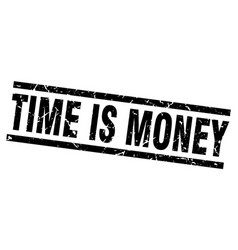 square grunge black time is money stamp vector image