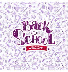Welcome back to school on doodles vector