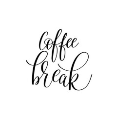 coffee break black and white hand written vector image vector image