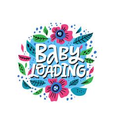 Baby loading lettering in floral frame vector