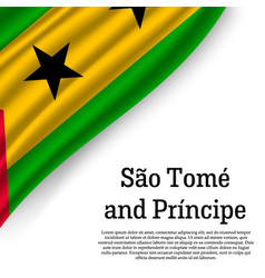 waving flag of sao tome and principe vector image