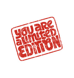 You are limited edition vector