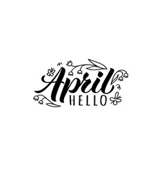 Hello april hand drawn lettering card with doodles vector