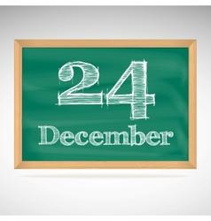 December 24 inscription in chalk on a blackboard vector image vector image