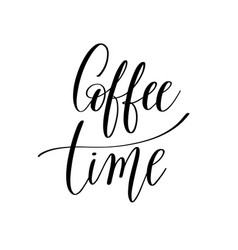 coffee time black and white hand written lettering vector image vector image