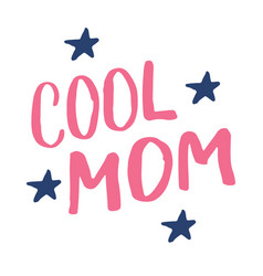 cool mom calligraphic letterings signs set vector image