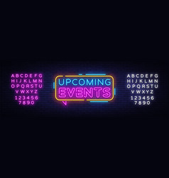 Upcoming events neon text neon sign vector