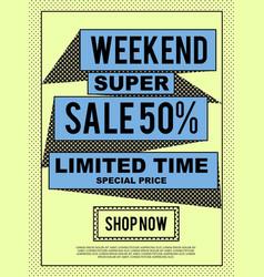 Weekend super sale banner for advertisement vector