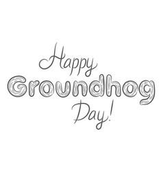 Happy groundhog day black white beautiful vector