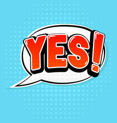 yes red sign speech bubble in comic book style on vector image