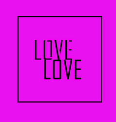 love on bright purple background with black frame vector image