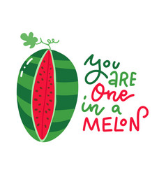 one in a melon summer greeting card with lettering vector image