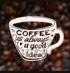 Coffee is always a good idea on blurred unfocused vector