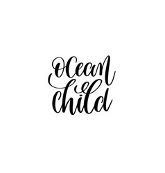 ocean child - hand lettering positive quote about vector image