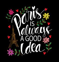 Paris is always a good idea motivational quote vector