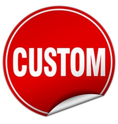 custom round red sticker isolated on white vector image