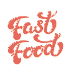hand drawn lettering fast food with highlights and vector image