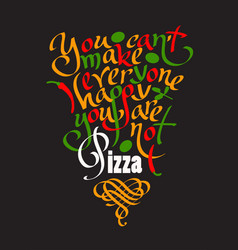 pizza quote hand drawn lettering vector image
