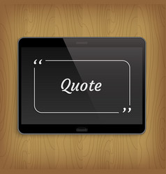 realistic tablet with square quote text bubble vector image