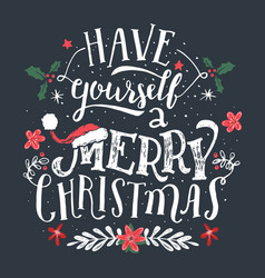 Have yourself a merry christmas greeting card vector