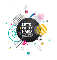 Lets party hard background vector