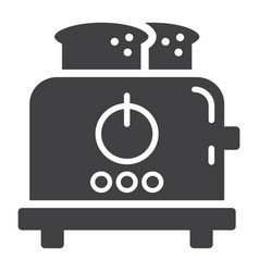 Toaster solid icon kitchen and appliance vector