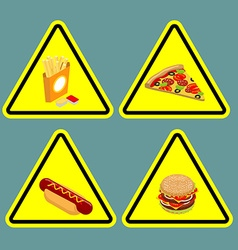 Warning sign fast food Dangerous foods containing vector image