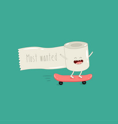 Toilet paper rides skateboard most wanted vector