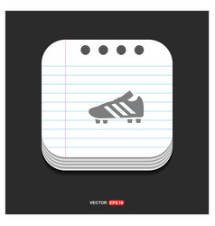 Football boot icon gray icon on notepad style vector