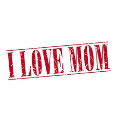 I love mom red grunge vintage stamp isolated on vector