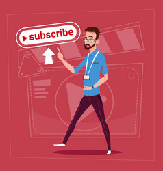 man subscribe modern video blogger vlog creator vector image