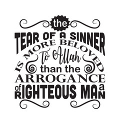 Muslim quote tear a sinner to allah vector