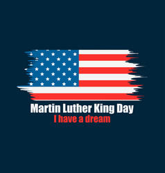 martin luther king day i have a dream greeting vector image