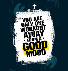 You are only one workout away from a good mood vector