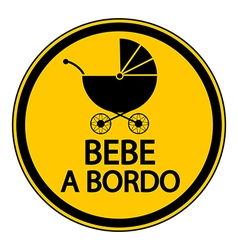 Baby on board sign in spanish vector