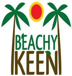 Beachy Keen vector image