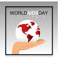 Hand with global planet to world aids day vector