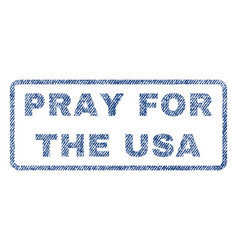 Pray for the usa textile stamp vector